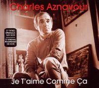 Cover Charles Aznavour - Je t'aime comme ça [3CDS]